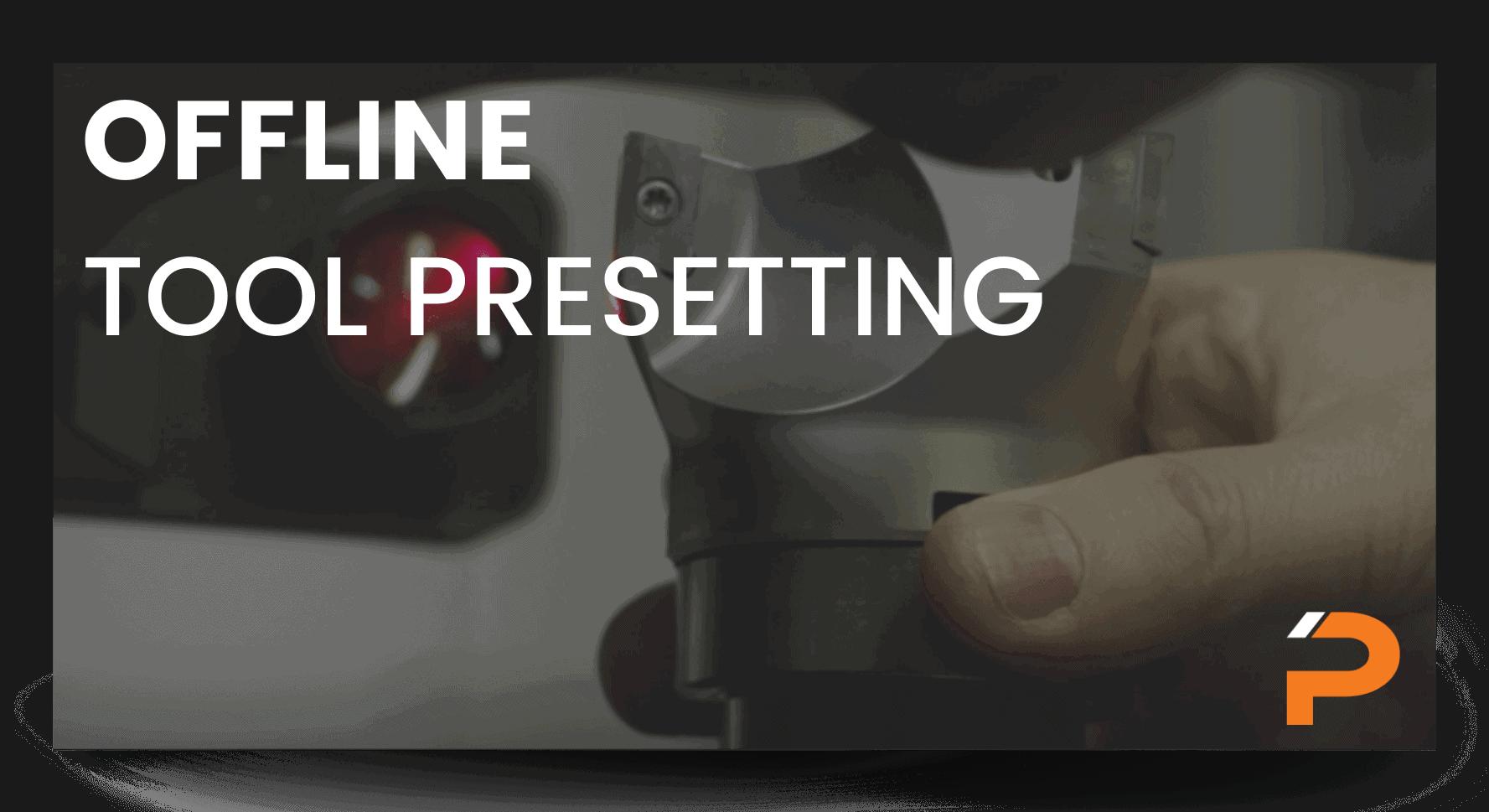 Blog for Offline tool presetting